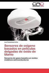 Sensores de Oxigeno Basados En Peliculas Delgadas de Oxido de Titanio