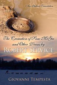 The Cremation of Sam Mcgee and Other Verses by Robert Service