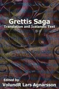 Grettis Saga: Translation and Icelandic Text