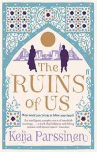 The Ruins of Us: A Novel. Keija Parssinen