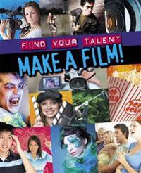 Find Your Talent: Make a Film!