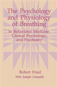 The Psychology and Physiology of Breathing: In Behavioral Medicine, Clinical Psychology, and Psychiatry