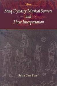 Sonq Dynasty Musical Sources and Their Interpretation