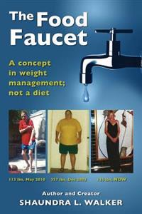 The Food Faucet: A Concept in Weight Management; Not a Diet