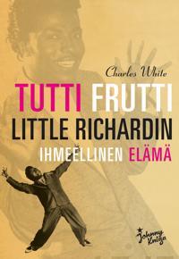 Tutti Frutti - Little Richardin ihmeellinen elämä