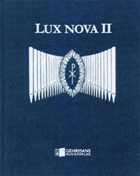 Lux Nova II : orgelmusik för begravningsgudstjänst och meditation