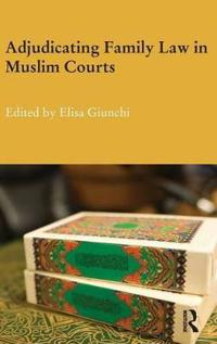 Adjudicating Family Law in Muslim Courts