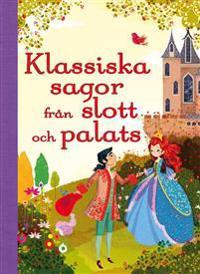 Min sagoskatt : klassiska sagor från slott och palats