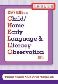 Users Guide to the Child/Home Early Language & Literacy Observation Tool