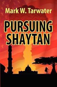 Pursuing Shaytan
