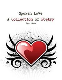 Spoken Love A Collection of Poetry