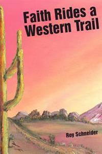 Faith Rides a Western Trail