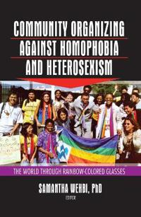 Community Organizing Against Homophobia and Heterosexism