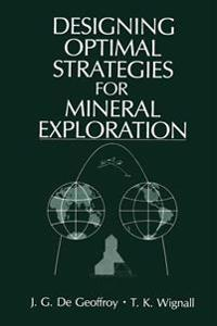 Designing Optimal Strategies for Mineral Exploration