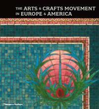 The Arts And Crafts Movement In Europe And America