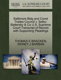 Baltimore Bldg and Const Trades Council V. Selby-Battersby & Co U.S. Supreme Court Transcript of Record with Supporting Pleadings