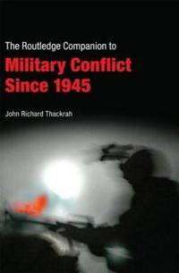 The Routledge Companion to Military Conflict Since 1945