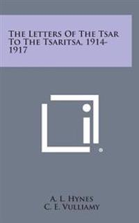 The Letters of the Tsar to the Tsaritsa, 1914-1917