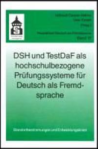 DSH und TestDaF als hochschulbezogene Prüfungssysteme für Deutsch als Fremdsprache