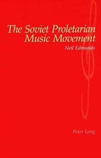 The Soviet Proletarian Music Movement