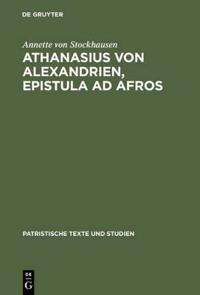 Athanasius Von Alexandrien, Epistula Ad Afros: Einleitung, Kommentar Und Übersetzung