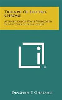 Triumph of Spectro-Chrome: Attuned Color Waves Vindicated in New York Supreme Court