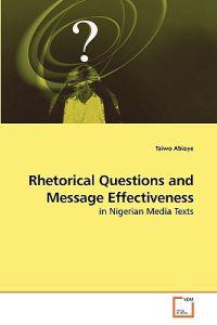 Rhetorical Questions and Message Effectiveness