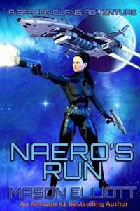 Naero's Run: A Spacer Clans Adventure