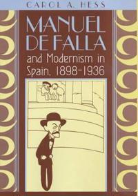 Manuel De Falla and Modernism in Spain, 1898-1936