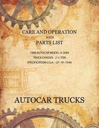 Care and Operation with Parts List 1940 Autocar Model U-2044, Truck Chassis - 2 1/2 Ton