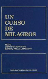UN CURSO DE MILAGROS: edicion en un solo volumen I, II, III = A Course in Miracles