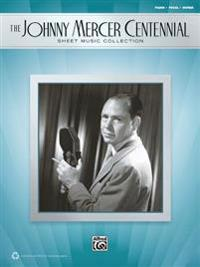 The Johnny Mercer Centennial Sheet Music Collection: Piano/Vocal/Guitar