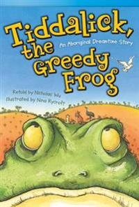 Tiddalick, the Greedy Frog: An Aboriginal Dreamtime Story (Fluent Plus)