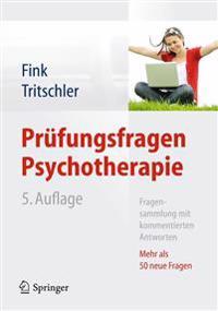 PRüfungsfragen Psychotherapie: Fragensammlung Mit Kommentierten Antworten - Mehr ALS 50 Neue Fragen