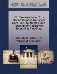 U.S. Fire Insurance Co. V. Marine Sulphur Transport Corp. U.S. Supreme Court Transcript of Record with Supporting Pleadings