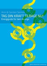 TAG DIN KRAFT TILBAGE NU - ENERGIGUIDE FOR BØRN & UNGE