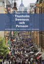 Thunholm, Swenson och Persson : tre entreprenörer som förändrade svensk detaljhandel