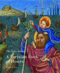 The Spitz Master - A Parisian Book of Hours