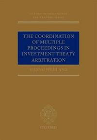The Coordination of Multiple Proceedings in Investment Treaty Arbitration