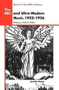 The Bbc and Ultra-Modern Music, 1922-1936