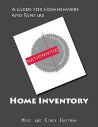 Home Inventory - A Guide for Homeowners and Renters: The Many Reasons for a Home Inventory, Plus a Do-It-Yourself Guide and Templates.