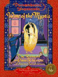 Wine of the Mystic: The Rubaiyat of Omar Khayyam: A Spiritual Interpretation