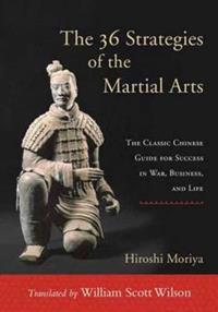 The 36 Strategies of the Martial Arts