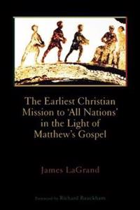 The Earliest Christian Mission to All Nations