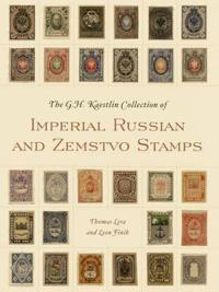 The G. H. Kaestlin Collection of Imperial Russian and Zemstvo Stamps