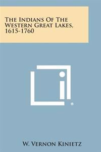 The Indians of the Western Great Lakes, 1615-1760
