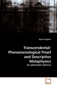Transcendental-Phenomenological Proof and Descriptive Metaphysics