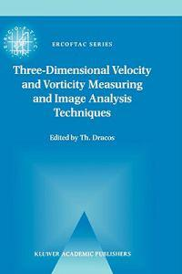 Three-Dimensional Velocity and Vorticity Measuring and Image Analysis Techniques