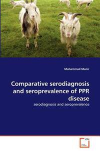 Comparative Serodiagnosis and Seroprevalence of Ppr Disease