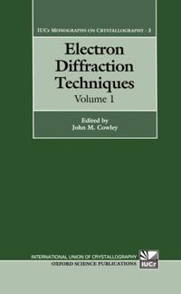 Electron Diffraction Techniques: Volume 1